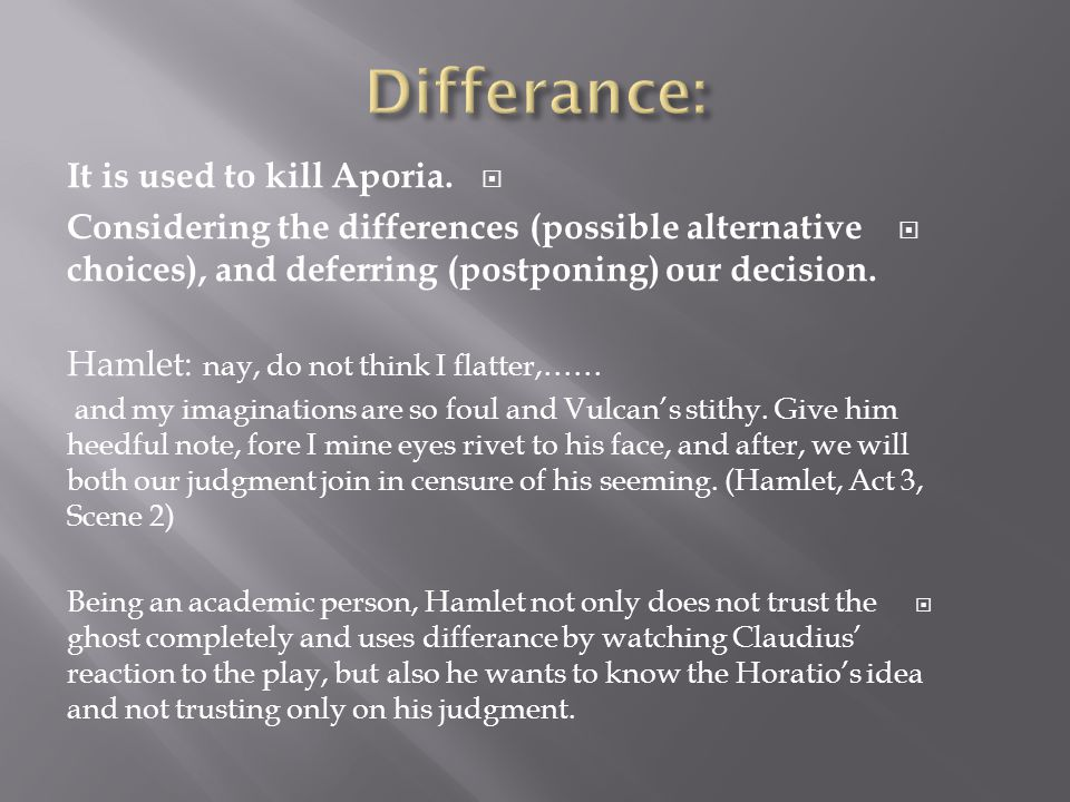 Differance: It is used to kill Aporia.