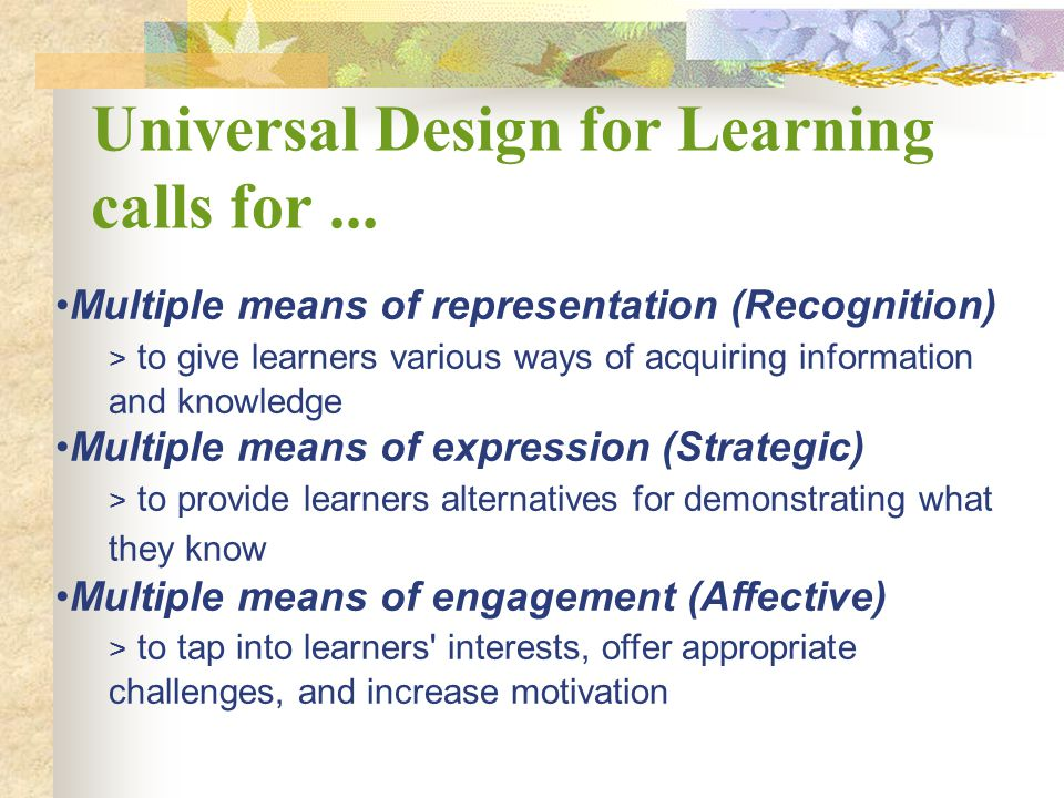 Universal Design for Learning calls for ...