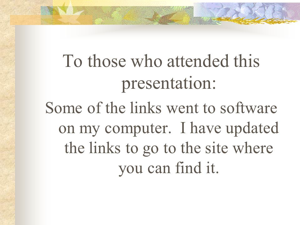 To those who attended this presentation: