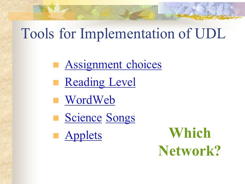 Tools for Implementation of UDL