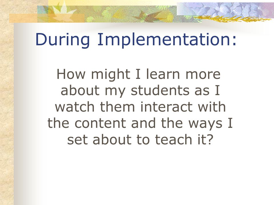 During Implementation: