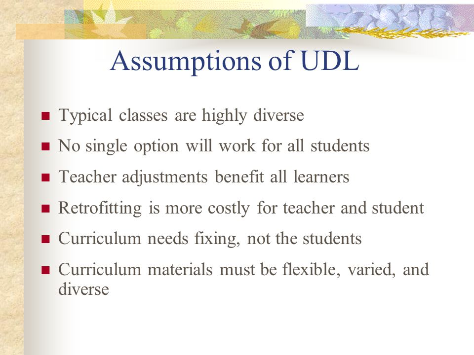 Assumptions of UDL Typical classes are highly diverse