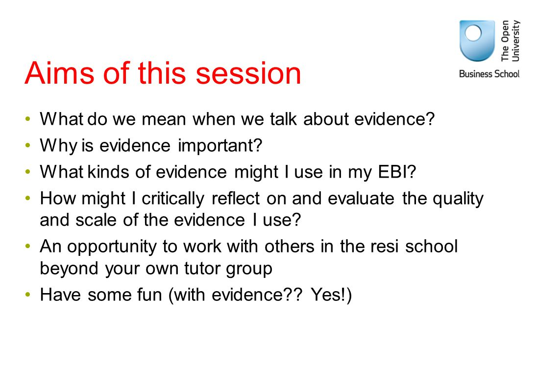 Aims of this session What do we mean when we talk about evidence