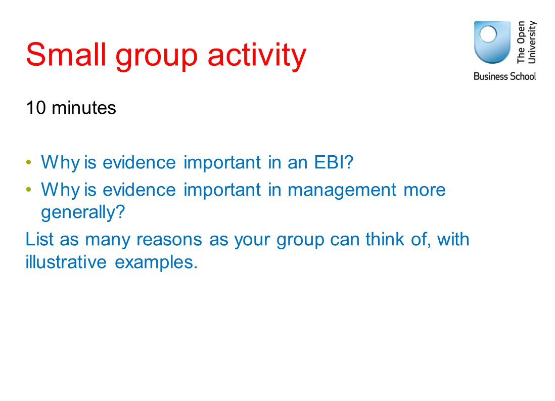Small group activity 10 minutes Why is evidence important in an EBI
