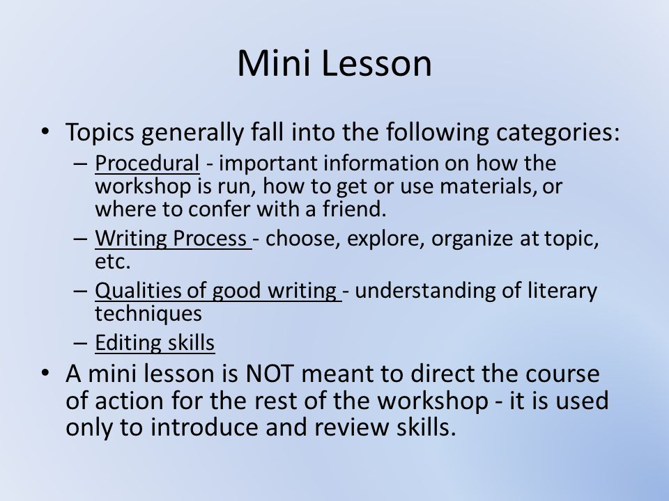 Mini Lesson Topics generally fall into the following categories: