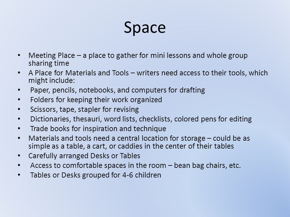 Space Meeting Place – a place to gather for mini lessons and whole group sharing time.