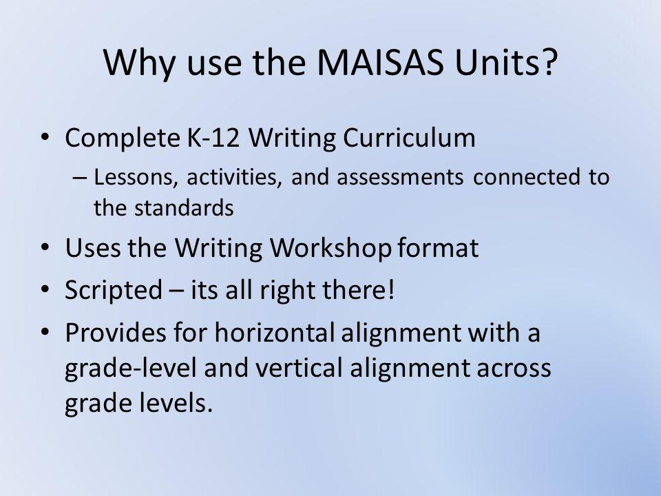 Why use the MAISAS Units