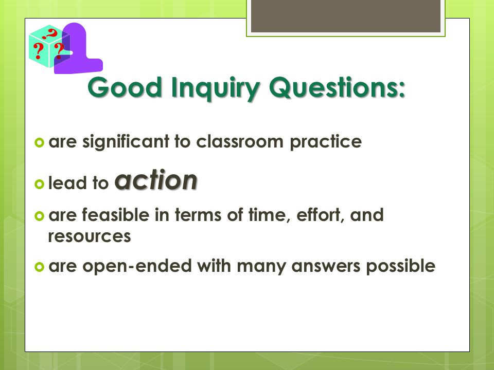 Good Inquiry Questions: