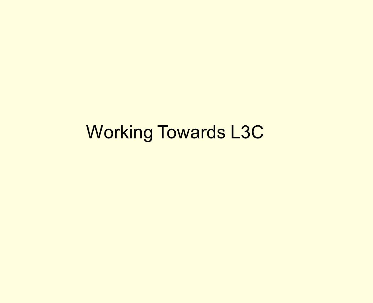 Working Towards L3C
