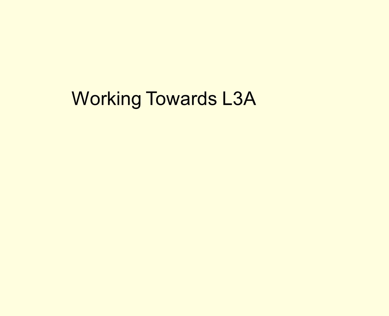 Working Towards L3A