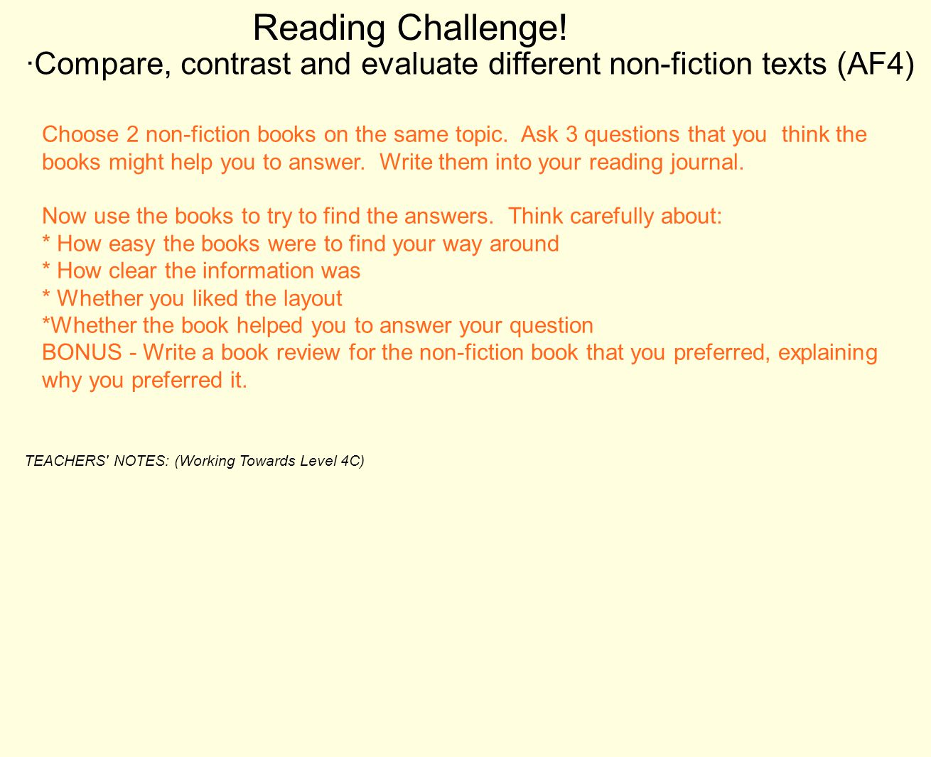 ·Compare, contrast and evaluate different non-fiction texts (AF4)