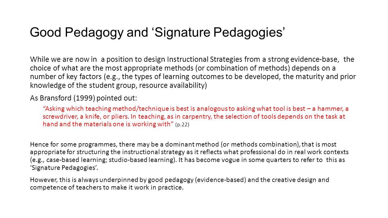 Good Pedagogy and 'Signature Pedagogies'