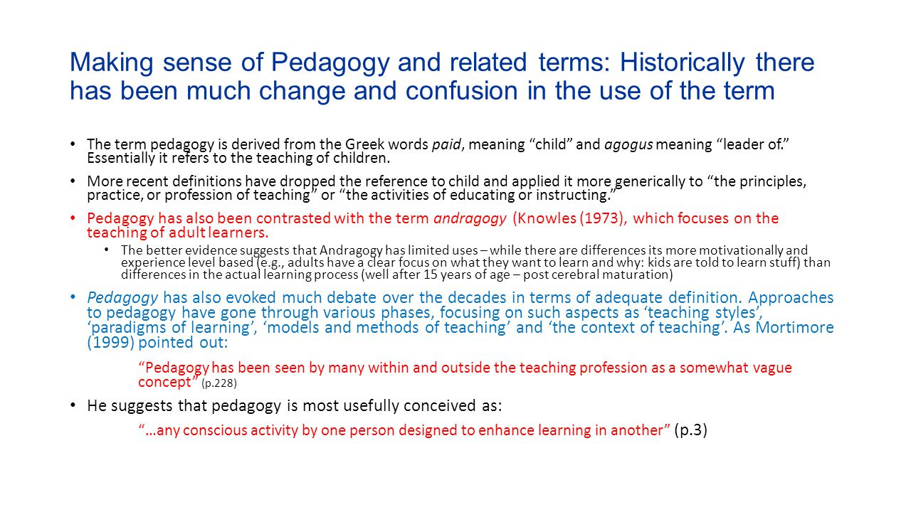 Making sense of Pedagogy and related terms: Historically there has been much change and confusion in the use of the term