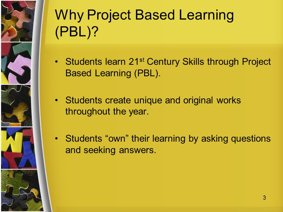 Why Project Based Learning (PBL)