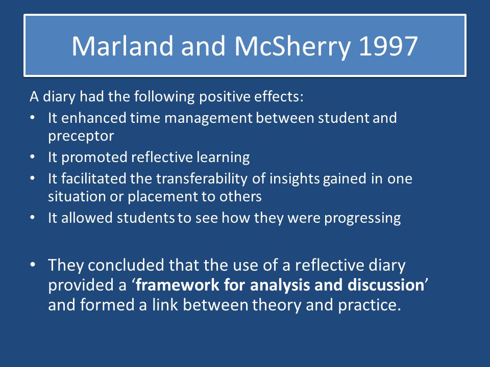 Marland and McSherry 1997 A diary had the following positive effects: It enhanced time management between student and preceptor.