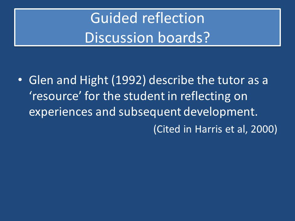 Guided reflection Discussion boards