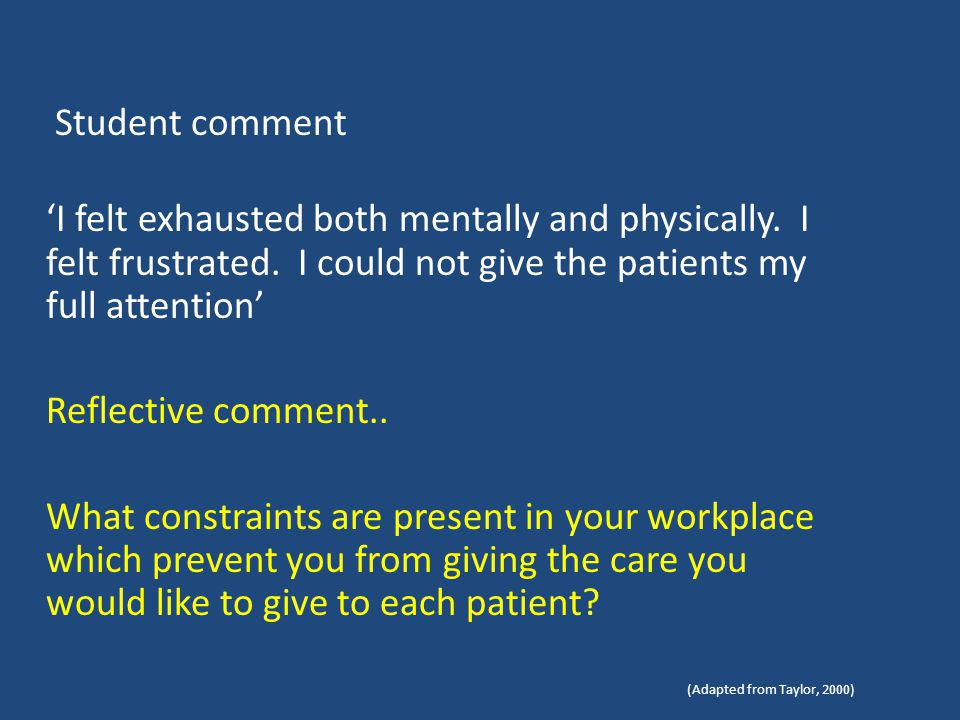 Student comment 'I felt exhausted both mentally and physically. I felt frustrated. I could not give the patients my full attention'