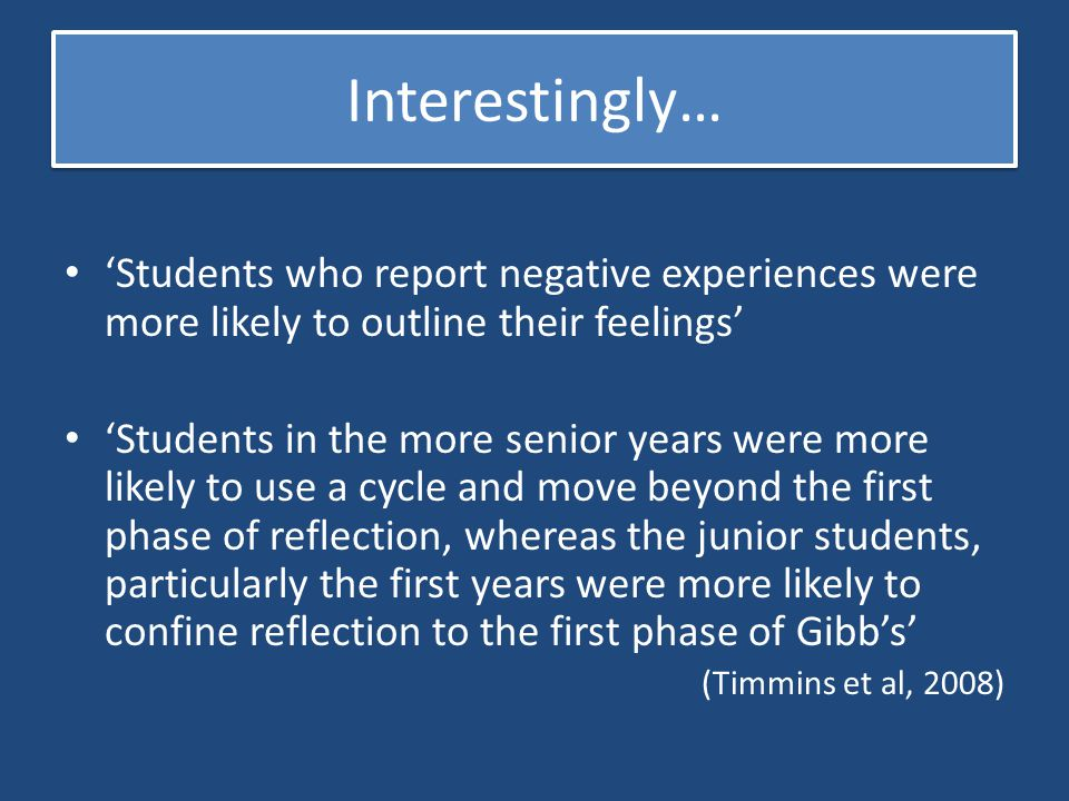 Interestingly… 'Students who report negative experiences were more likely to outline their feelings'