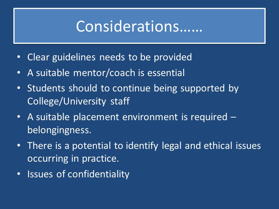 Considerations…… Clear guidelines needs to be provided