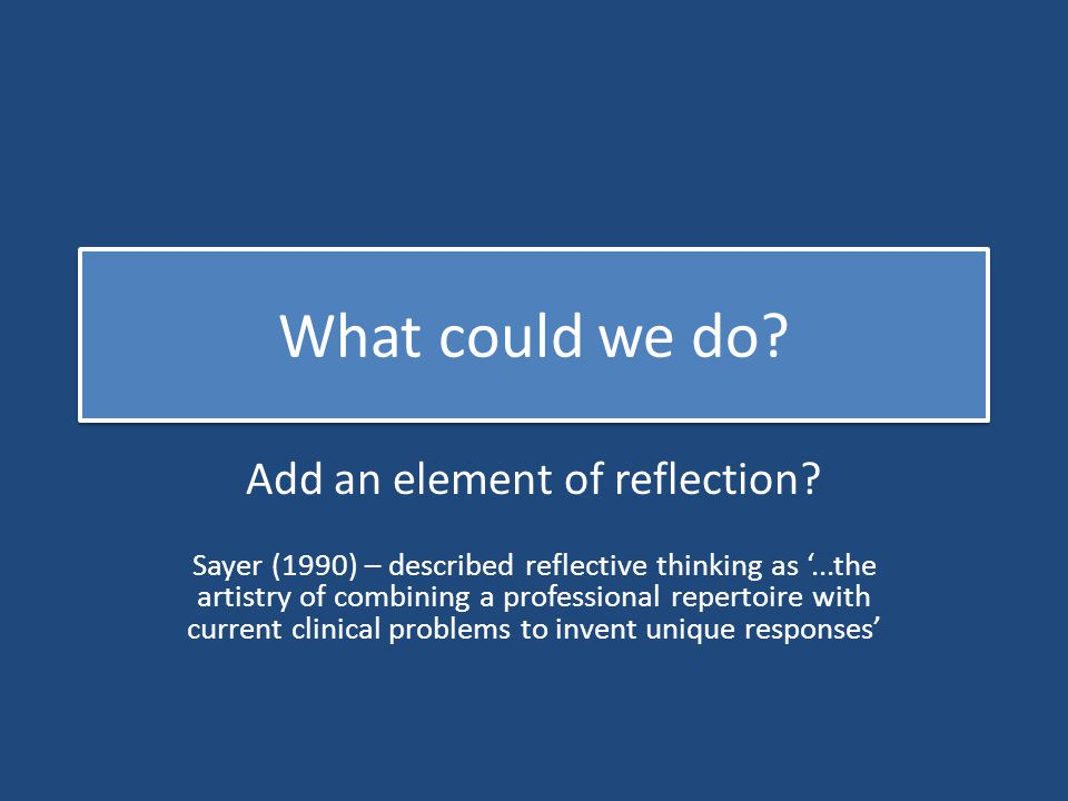 Add an element of reflection