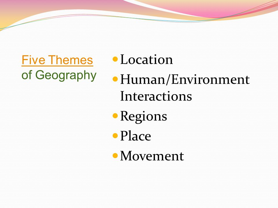Human/Environment Interactions Regions Place Movement