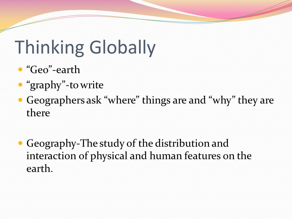 Thinking Globally Geo -earth graphy -to write