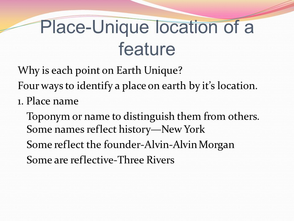 Place-Unique location of a feature