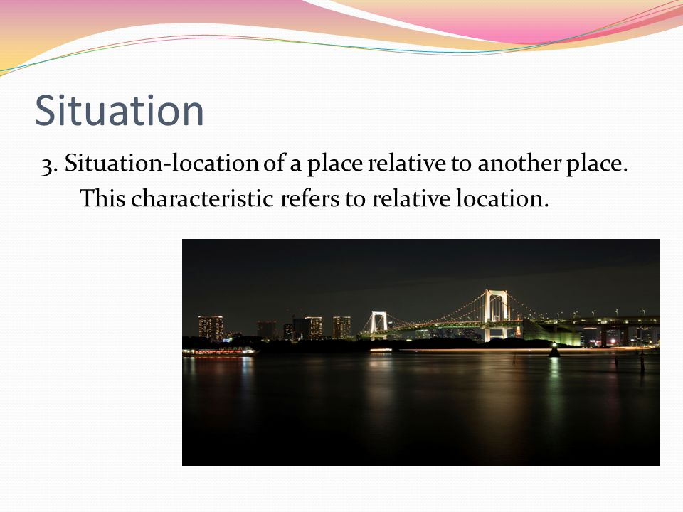 Situation 3. Situation-location of a place relative to another place.