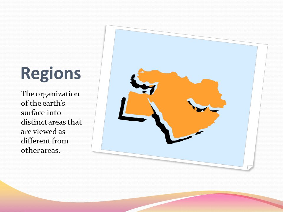 Regions The organization of the earth's surface into distinct areas that are viewed as different from other areas.