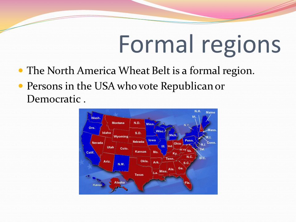 Formal regions The North America Wheat Belt is a formal region.