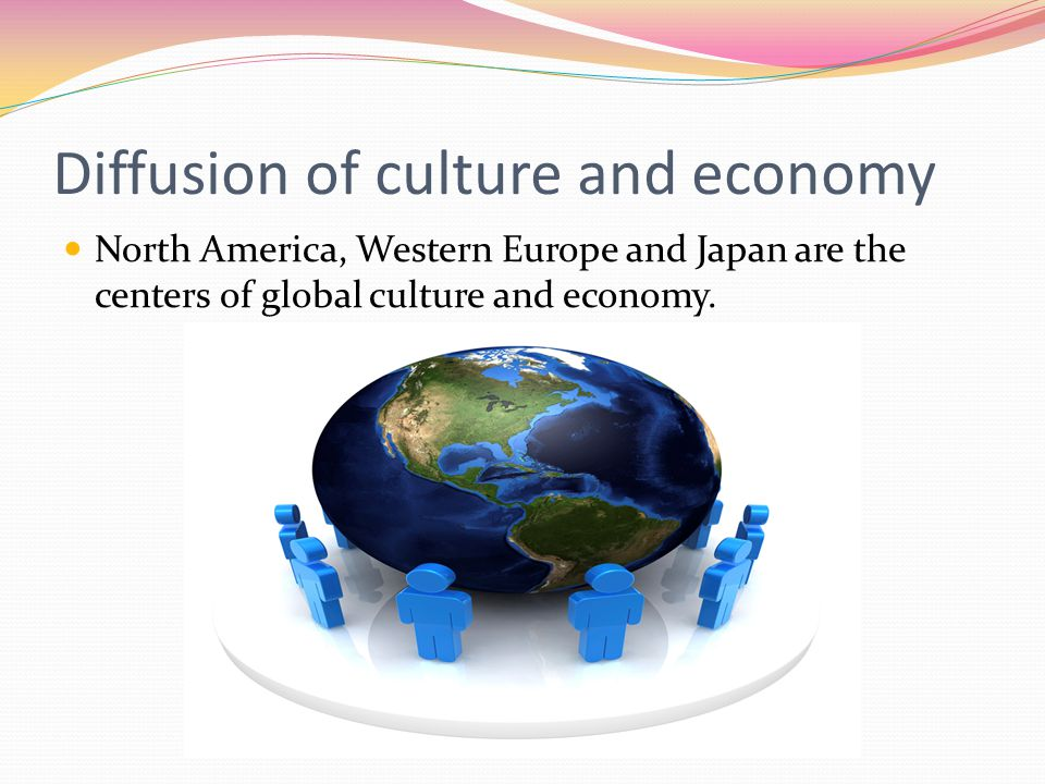 Diffusion of culture and economy