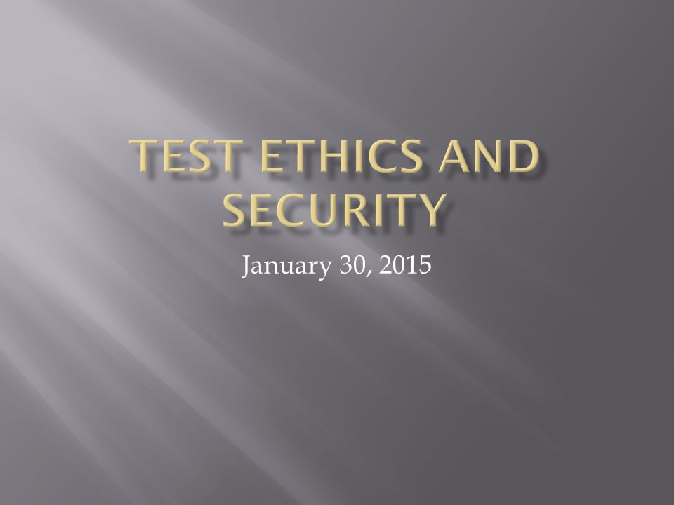 Test Ethics and Security