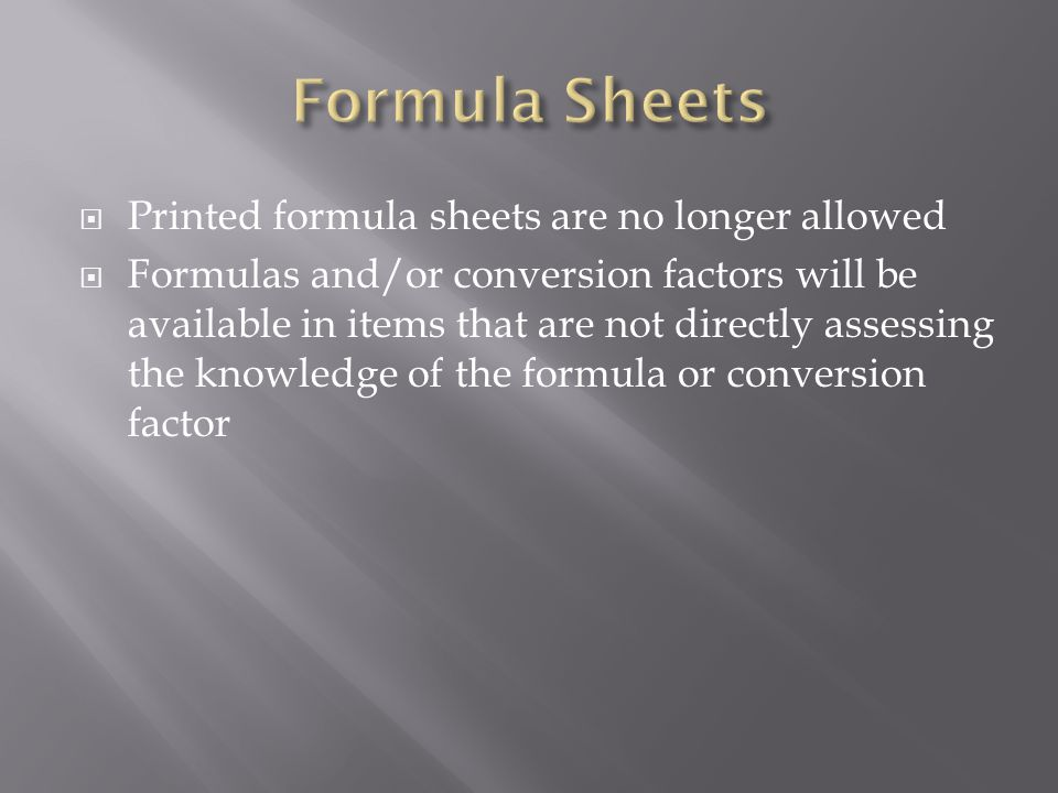 Formula Sheets Printed formula sheets are no longer allowed