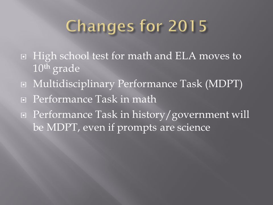 Changes for 2015 High school test for math and ELA moves to 10th grade