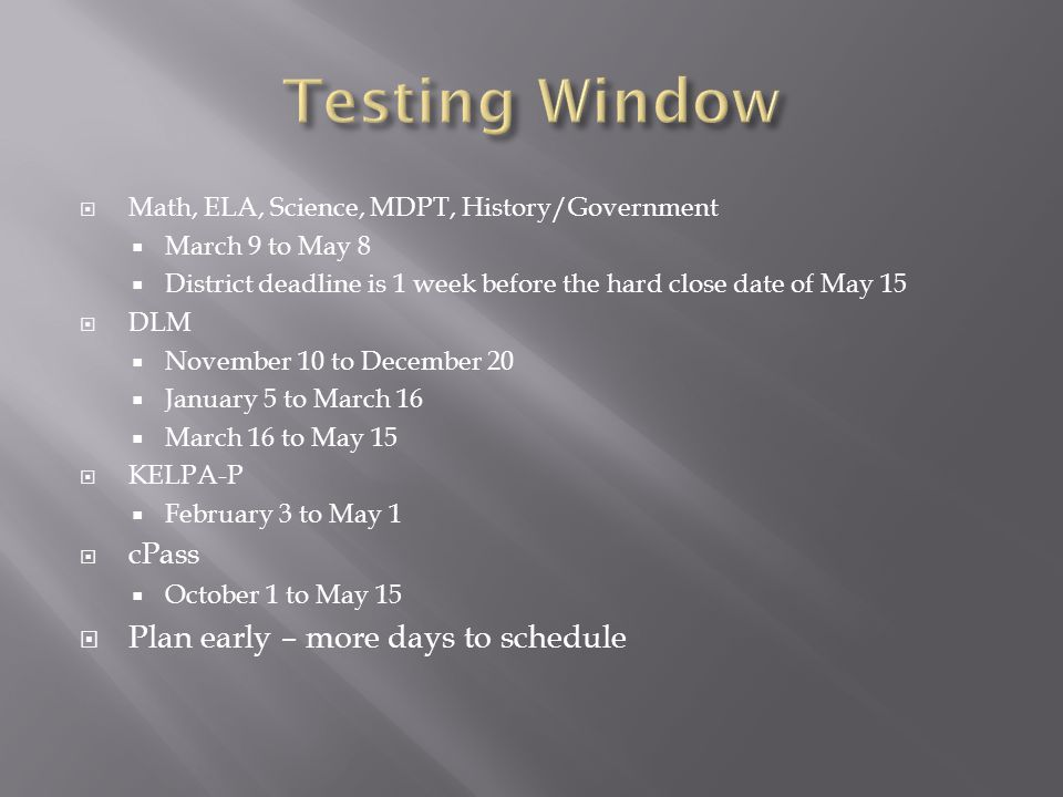 Testing Window Plan early – more days to schedule cPass
