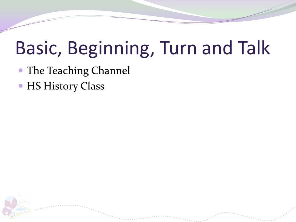 Basic, Beginning, Turn and Talk