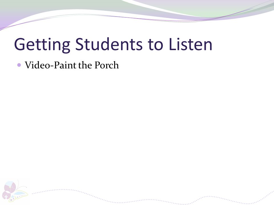 Getting Students to Listen