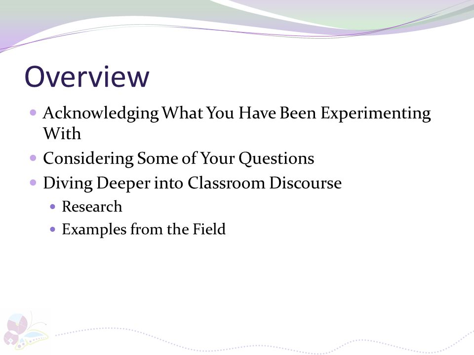 Overview Acknowledging What You Have Been Experimenting With