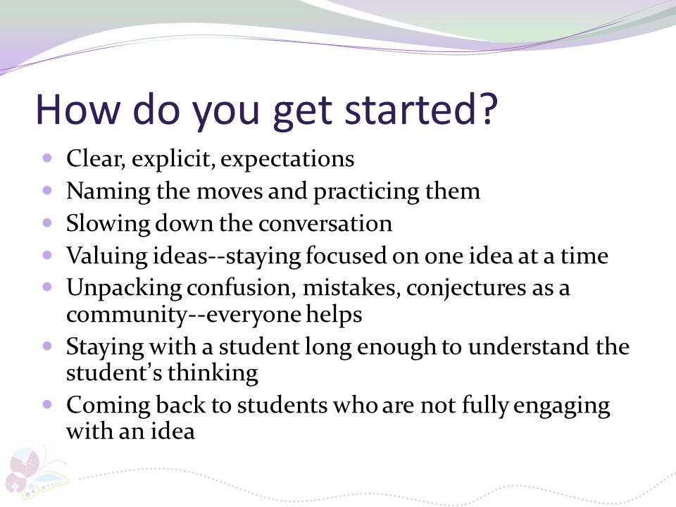 How do you get started Clear, explicit, expectations