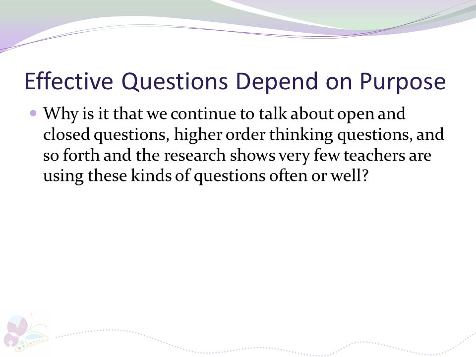 Effective Questions Depend on Purpose