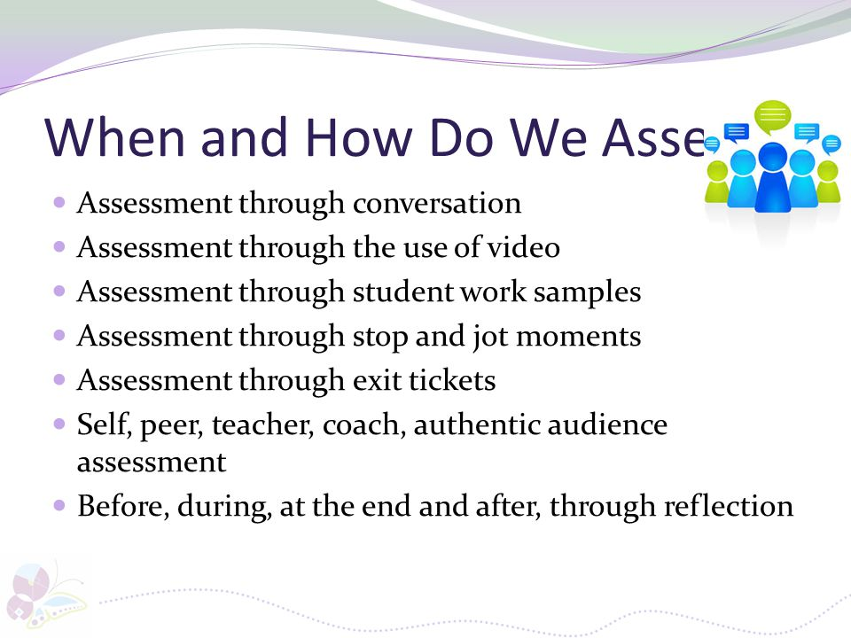 When and How Do We Assess