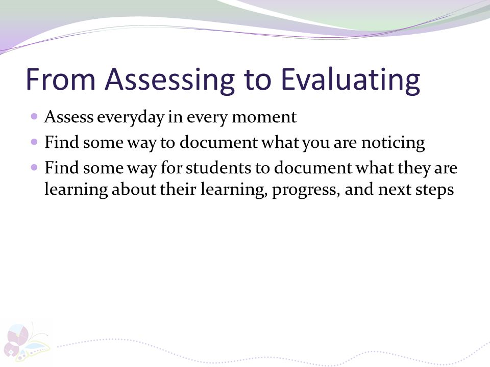 From Assessing to Evaluating