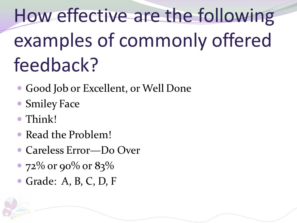 How effective are the following examples of commonly offered feedback