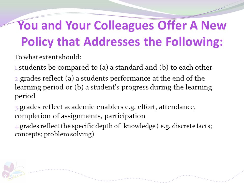 You and Your Colleagues Offer A New Policy that Addresses the Following: