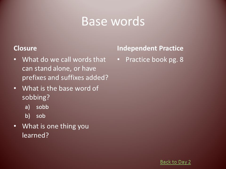 Base words Closure Independent Practice