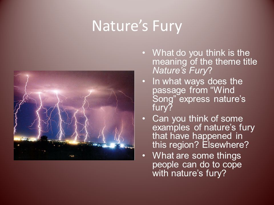Nature's Fury What do you think is the meaning of the theme title Nature's Fury