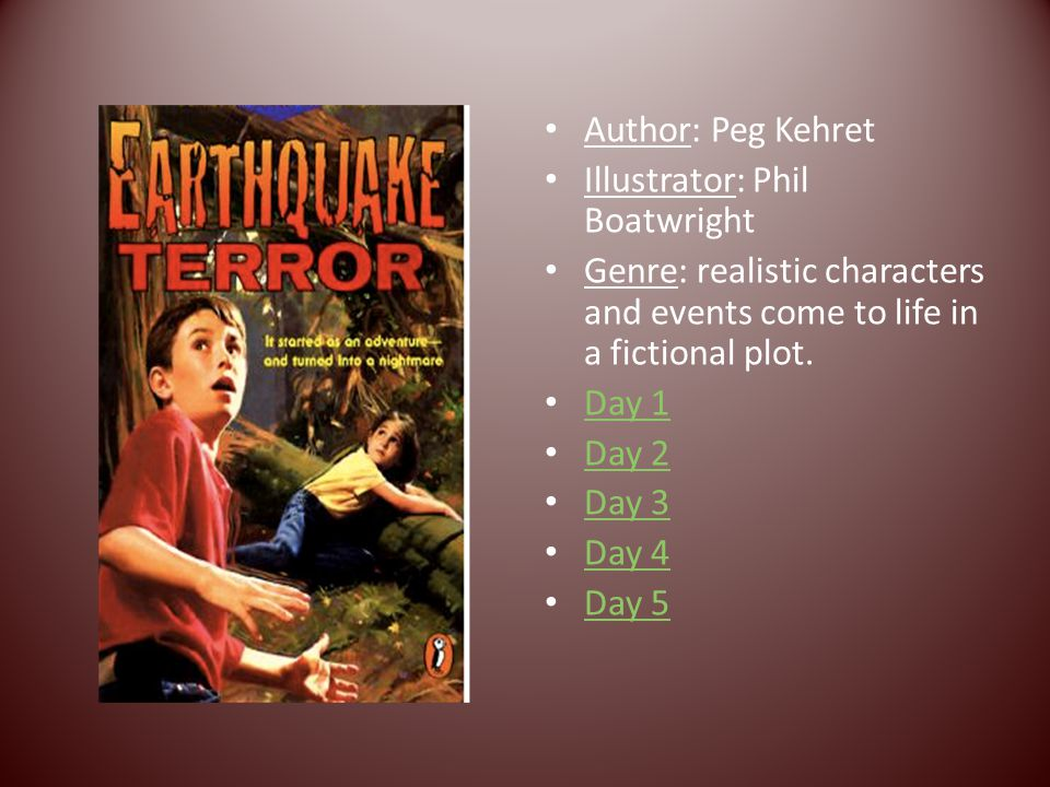 Author: Peg Kehret Illustrator: Phil Boatwright. Genre: realistic characters and events come to life in a fictional plot.