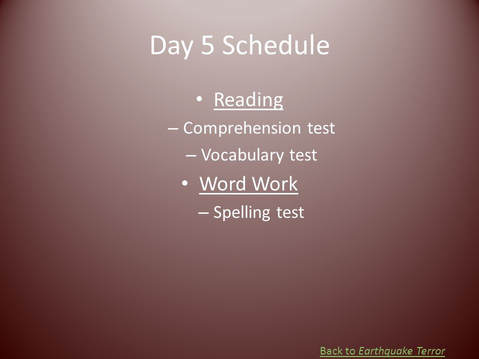 Day 5 Schedule Reading Word Work Comprehension test Vocabulary test