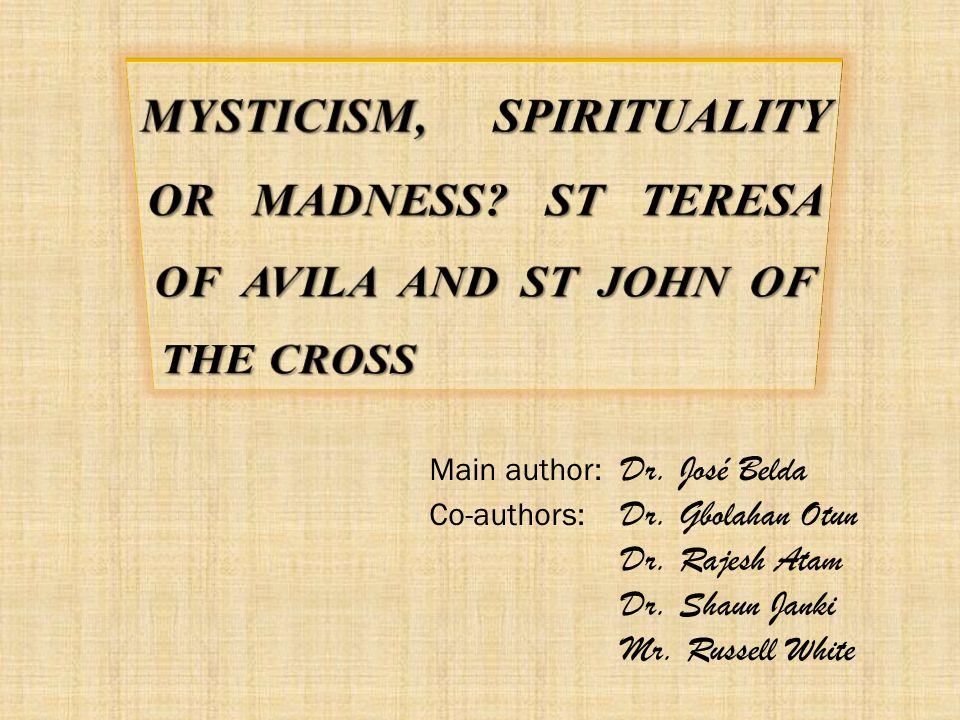 MYSTICISM, SPIRITUALITY OR MADNESS