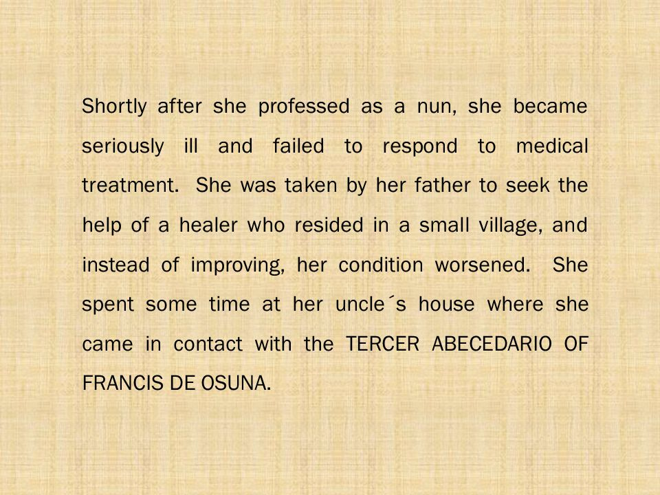 Shortly after she professed as a nun, she became seriously ill and failed to respond to medical treatment.